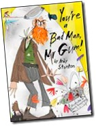 You're a Bad Man Mr Gum by Andy Stanton